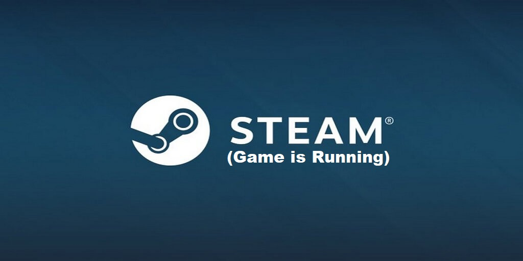 How To Fix Steam Says Game Is Running