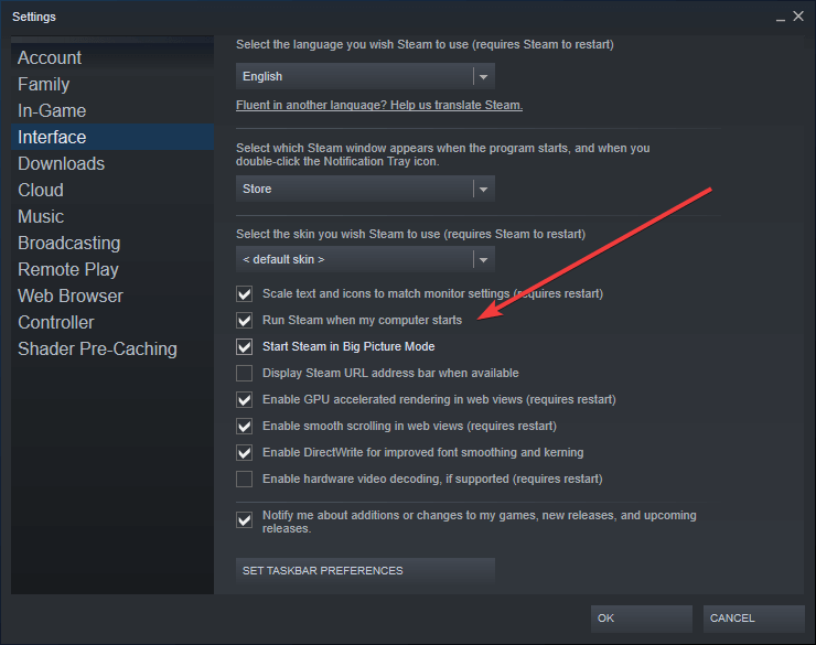 The easiest way is to change the Steam startup setting.